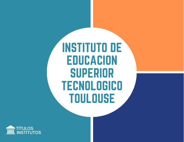 Instituto de Educación Superior Tecnológico Toulouse